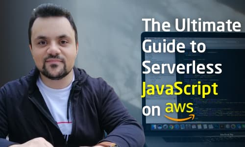 The ultimate guide to Serverless JavaScript development on AWS course cover image