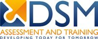 More about DSM ASSESSMENT & TRAINING LTD