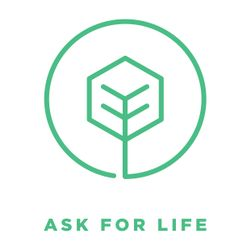 Ask for Life