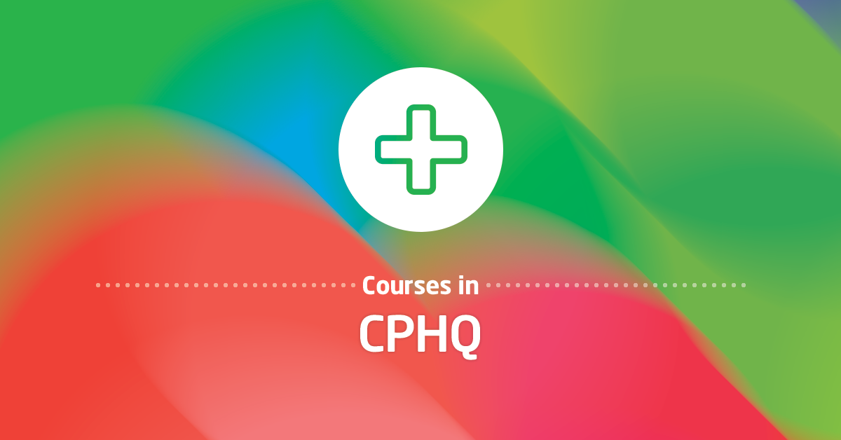 CPHQ Courses in Canada - Laimoon.com