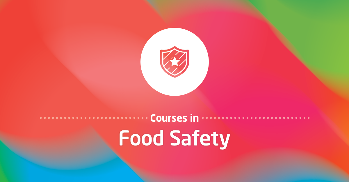 Food Safety Online Courses and Certification - August 2019